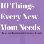 10 Things Every New Mom Needs