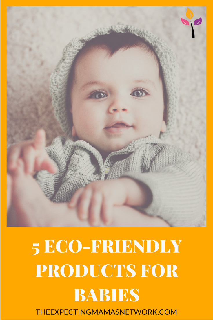 Great baby products that are eco-friendly for baby.