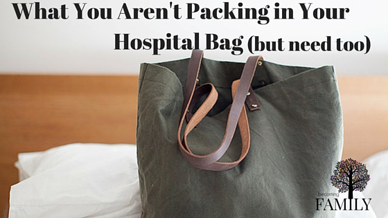 What You Aren't Packing in Your Hospital Bag (but need too)