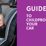 Guide: Childproofing Your Car