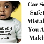Car Seat Safety Mistakes You Are Making
