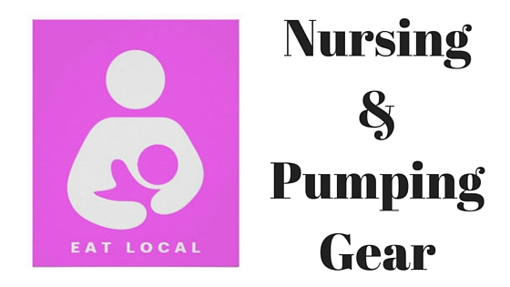 Nursing & Pumping Gear
