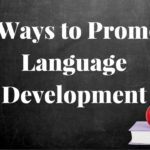 10 Ways to Promote Language Development