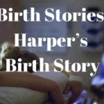 Birth Stories: Harper's Birth Story