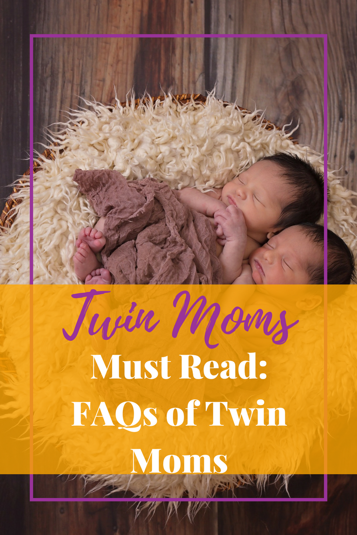 Must Read: FAQs of Twin Moms. Also some things not to say to us. We appreciate it.