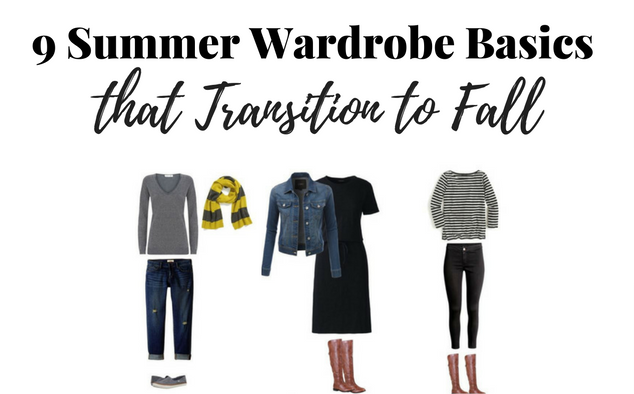 9 Summer Wardrobe Basics that Transition to Fall: Fall Fashion