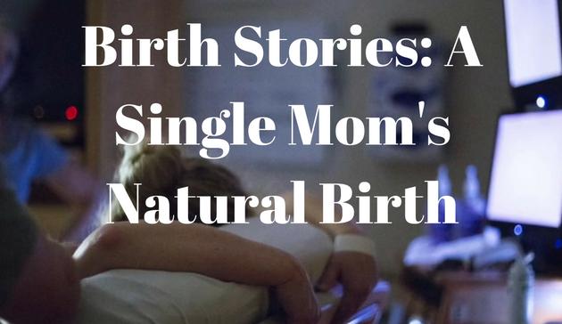 A Single Mom's Natural Birth