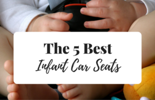 The 5 Best Infant Car Seats