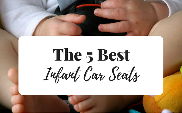 The Best Infant Car seats, the cons and pros and what to consider when choosing a car seat for your baby