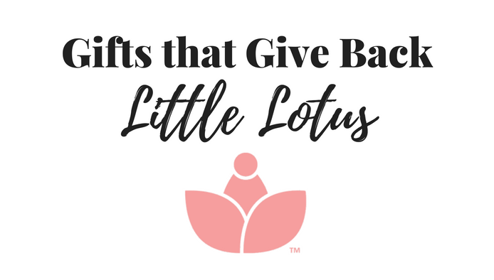 Gifts that Give Back Little Lotus