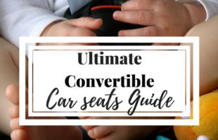 Ultimate Convertible Car Seats Guide