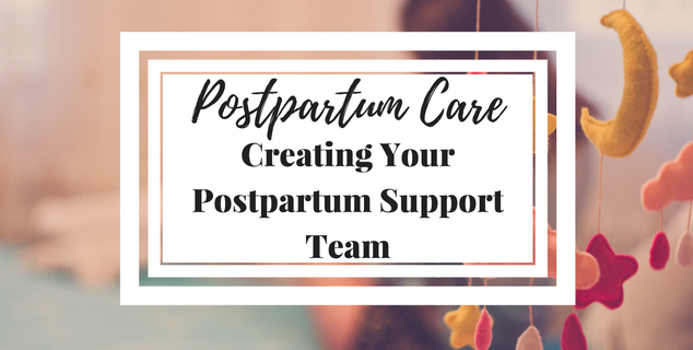 Creating Your Postpartum Support Team