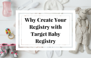 7 Reasons to Create Your Baby Registry with Target Baby Registry