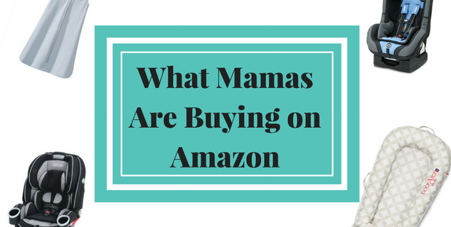 What Mamas Are Buying on Amazon