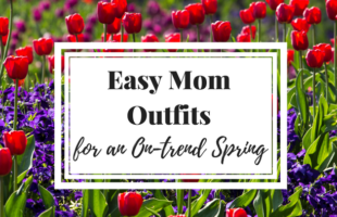 3 Mom Outfits for an On-Trend Spring