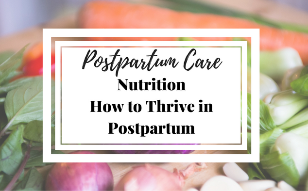 Nutrition How to Thrive in Postpartum