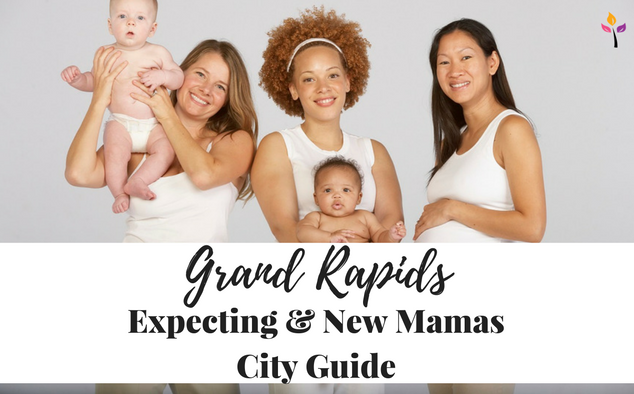 Grand Rapids Expecting & New Mamas City Guide