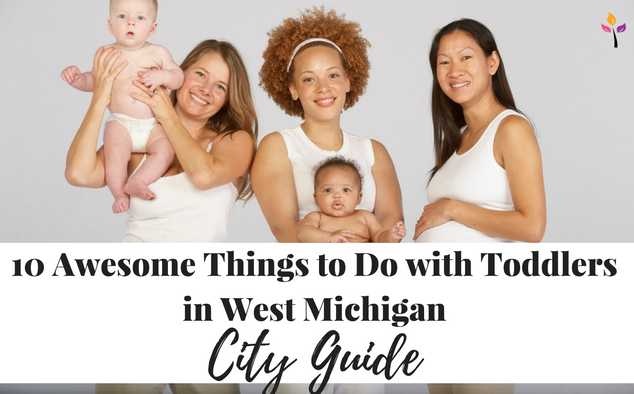 10 Awesome Things to Do with Toddlers in West Michigan