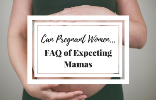 Can Pregnant Women …. – FAQ of Expecting Mamas