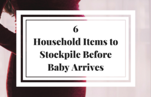 6 Household Items to Stockpile Before Baby Arrives