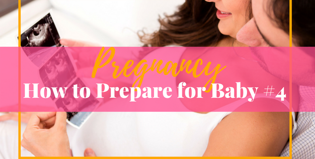 Preparing for Baby Number 4