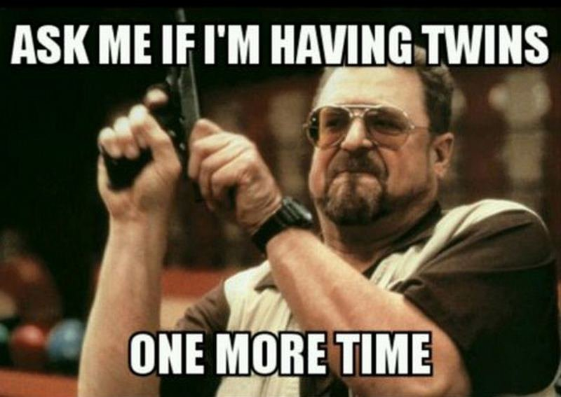 Ask If I am having twins one more time meme