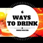 6 Ways to Drink More Water