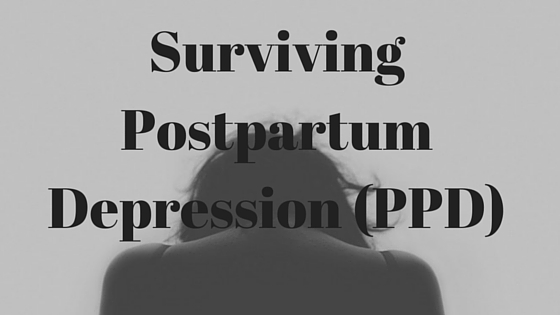 Surviving Postpartum Depression (PPD)