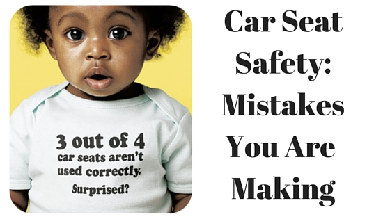 Car Seat Safety Mistakes