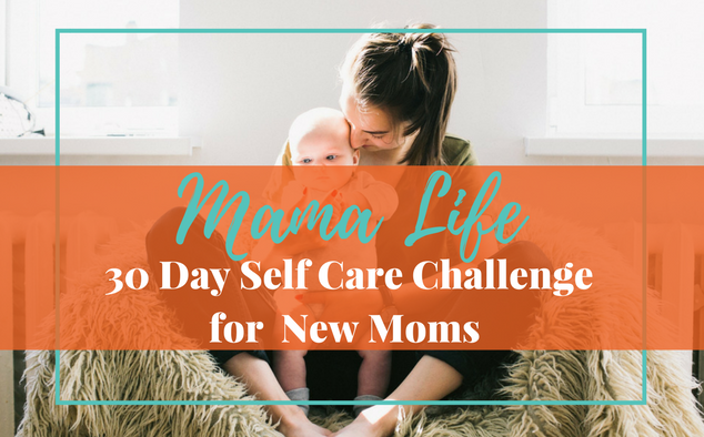 30 Day Self Care Challenge for New Moms