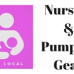 Essential List for Nursing & Pumping Gear