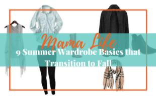 9 Summer Wardrobe Basics that Transition to Fall