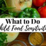 What to Do When You Find Out Your Child Has Food Sensitivities