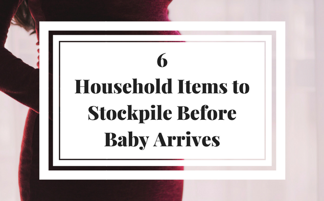 Not all things you can add t your registry so here are the things you should stockpile on for the house before baby arrives.