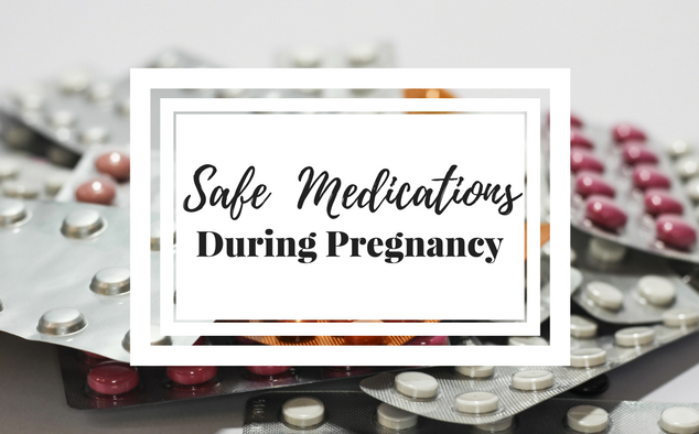 List of Safe Medications During Pregnancy