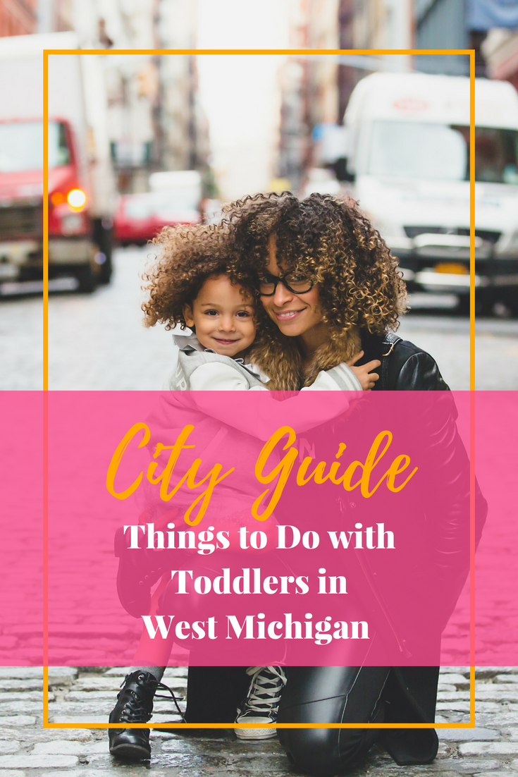 Have a toddler? Live in the West Michigan area? Here are 10 things to do with your toddler in the West Michigan area.