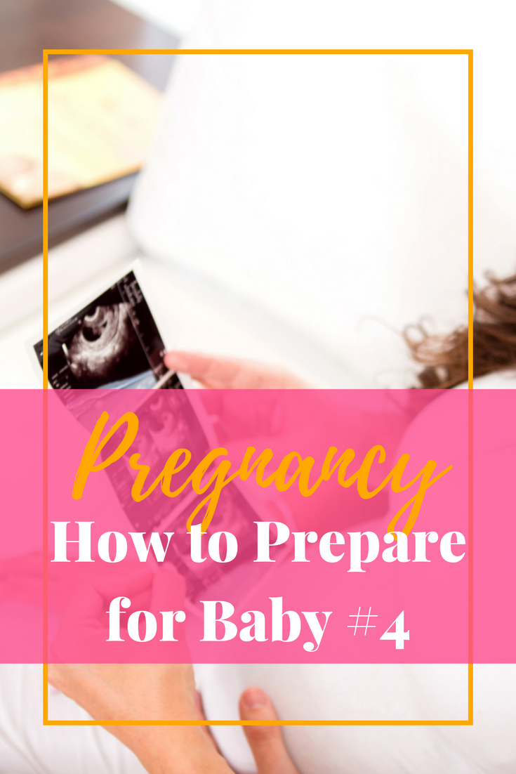 Expecting baby #4 ... here's are ways you can prepare for your fourth pregnancy.