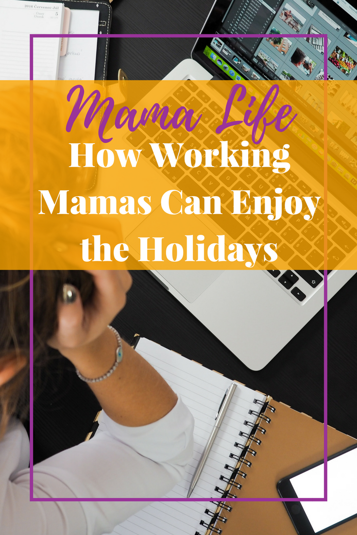 Don't make the holidays more stressful. Here are ways working moms can enjoy the holidays!