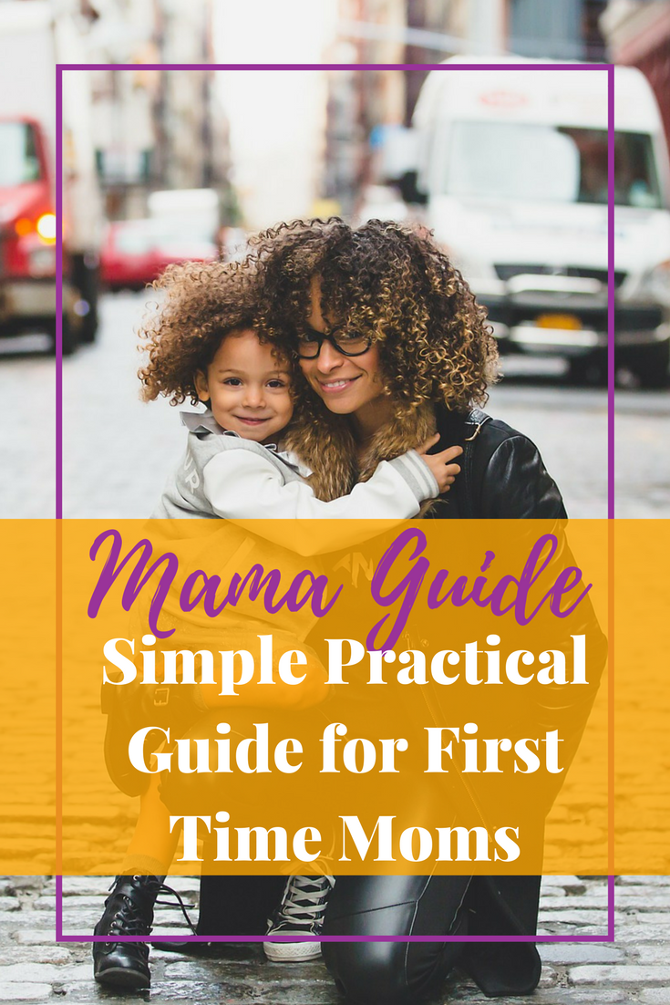 Simple Practical Guide for First Time Moms