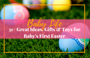 31+ Great Ideas, Gifts & Toys for Baby's First Easter
