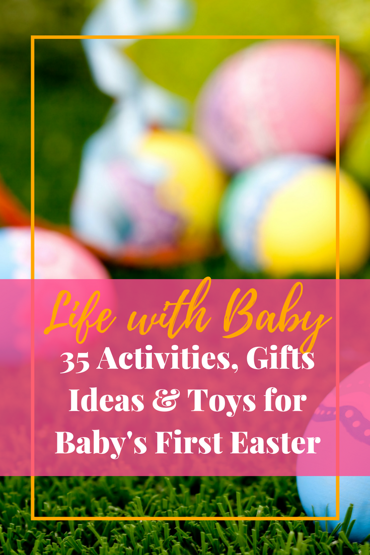 Activity and Gift Ideas & Toys for Baby's First Easter #babyfirstyear #easter #babylife