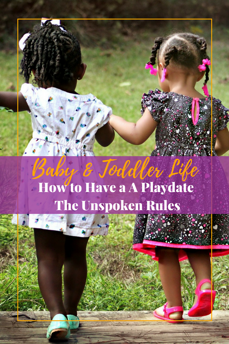 Baby & Toddler Life: How to Have a Playdate, the Unspoken Rules #playdate #toddlers #babylife #kids #unspokenrules