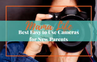 Best Easy to Use Cameras for New Parents