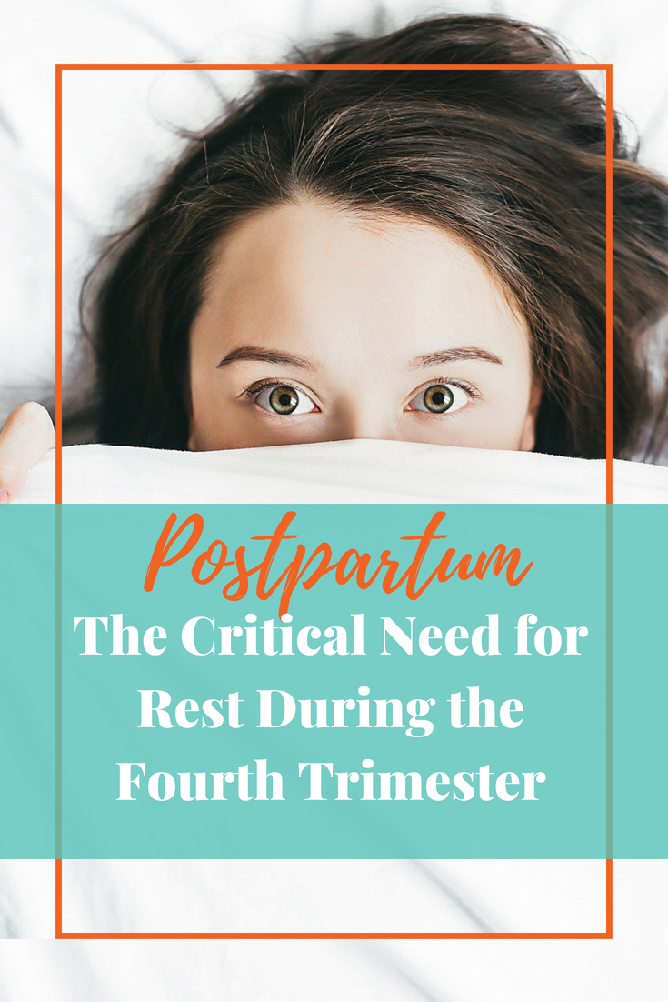 Postpartum - The critical need for rest during the 4th trimester #postpartum #selfcare #pregnancy