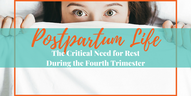 The Critical Need for Rest During the Fourth Trimester
