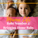 Baby Number 2: Bringing Home Baby