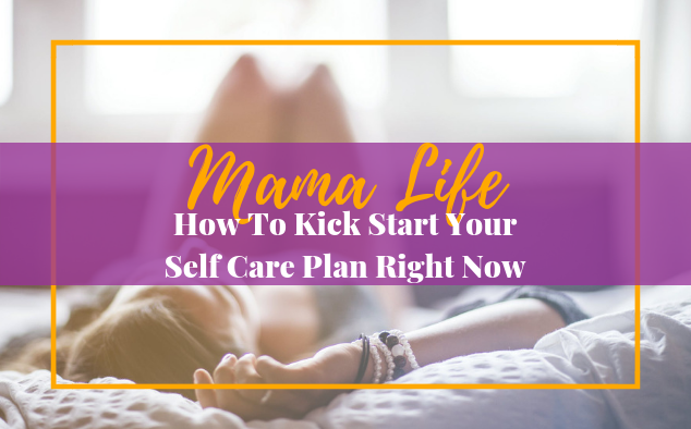Kick Start Your Self Care Plan