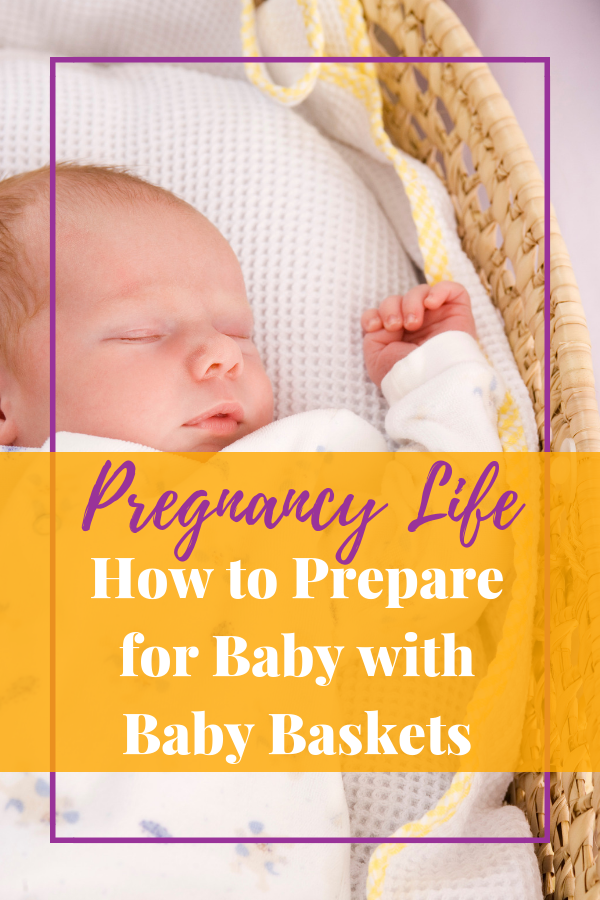How to Prepare for Baby with Baby Baskets #babies #pregnancy #pregnancylife