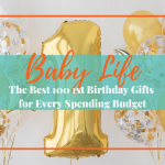 The Best 100 1st Birthday Gifts for Every Spending Budget