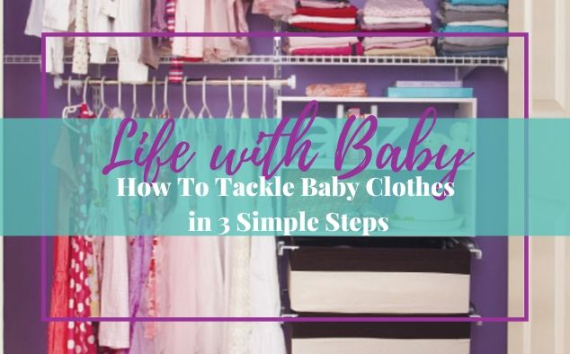 How To Tackle Baby Clothes in 3 Simple Steps
